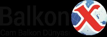 BalkonX Cam Balkon Dünyası